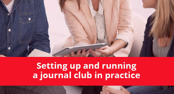 Setting up and running a journal club in practice